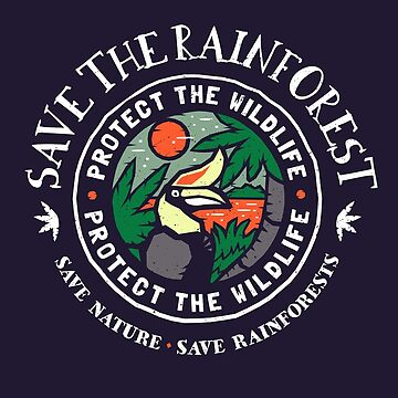 Save The Rainforest Protect the Wildlife by Bangtees