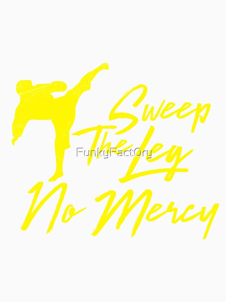 Sweep das Bein keine Gnade Karate Martial Arts T-Shirt von FunkyFact0ry