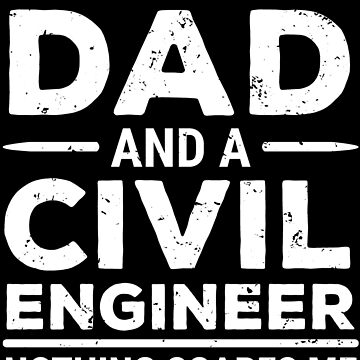 I'm A Dad And A Civil Engineer Father T-shirt by zcecmza