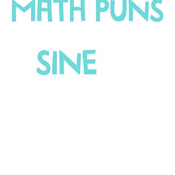 Funny Pun Math Teacher Calculus Gift Joke T-shirt by noirty