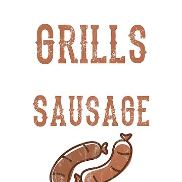 Funny Grilling Sausage T Shirt Adult Humor Grill Gift Men by noirty
