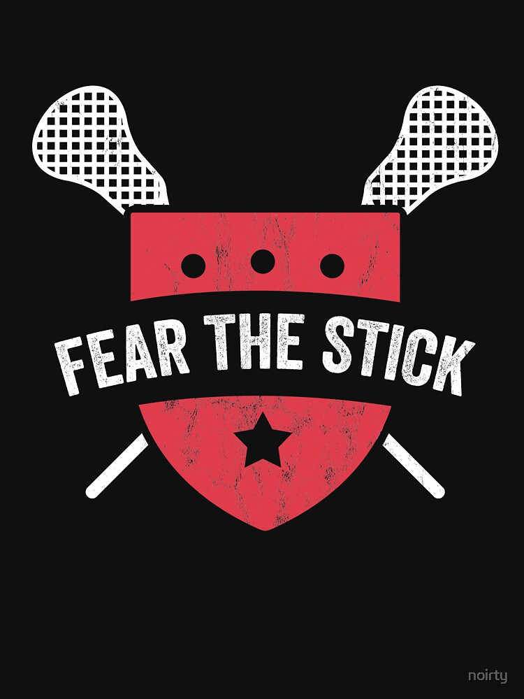 Fear The Stick Lacrosse Crossbones Humor Funny T-Shirt by noirty