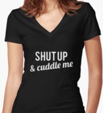 COUPLES SHIRT SHUT UP & CUDDLE ME Women's Fitted V-Neck T-Shirt