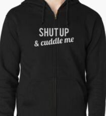 COUPLES SHIRT SHUT UP & CUDDLE ME Zipped Hoodie