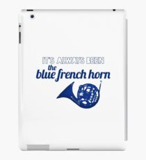 It's always been the blue french horn iPad Case/Skin