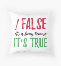 Developer - !false it's funny because it's true Throw Pillow