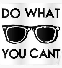 Do What You Cant Poster