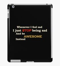 Stop being sad iPad Case/Skin