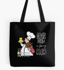 Never Trust a Skinny Cook,  Tote Bag