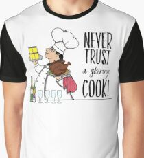 Never Trust a Skinny Cook,  Graphic T-Shirt