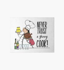 Never Trust a Skinny Cook,  Art Board Print