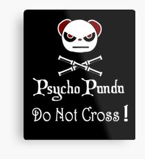 Achtung! Psycho Panda nach innen! Überquere nicht! Metallbild
