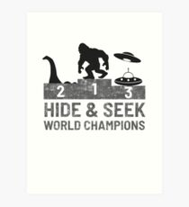 Bigfoot UFOs Nessie Hide and Seek World Champion Art Print