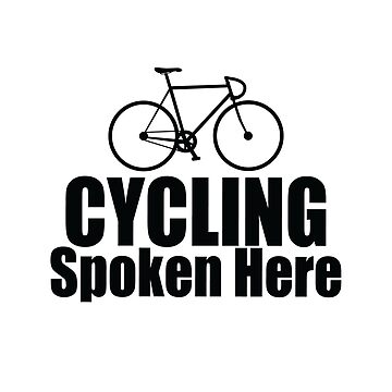 Cycling Funny Design - Cycling Spoken Here by kudostees