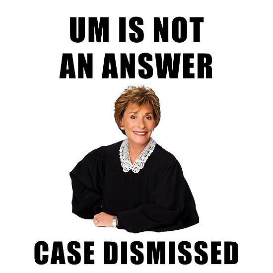 \'Judge Judy, Um is not an answer, case dismissed, funny, memes, gifts,  presents, ideas, quotes, friends, good vibes, humor, reality tv\' Poster by  ...