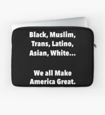 We all make America Great Laptop Sleeve