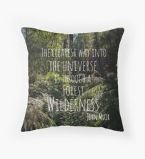 The Clearest way into the Universe is through a Forest Wilderness Throw Pillow