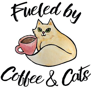 Fueled by Coffee and Cats by Boogiemonst