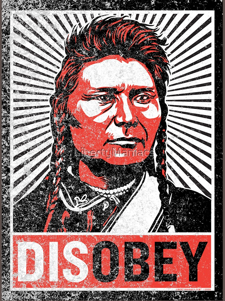Chief Joseph Disobey by LibertyManiacs