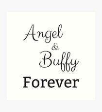 Buffy & Angel Forever | Buffy The vampire Slayer Inspired | Best Buffy Fan Gift Art Print