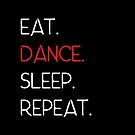 Eat. Dance. Sleep. Repeat (B-2) by 01kath01