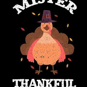 Mister Thankful Turkey Thanksgiving Party Holiday by kieranight