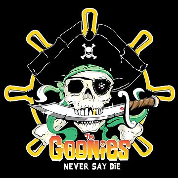 The Goonies - Never Say Die Any Colour by Purakushi