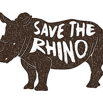 SAVE THE RHINO  by AlyMerchandise