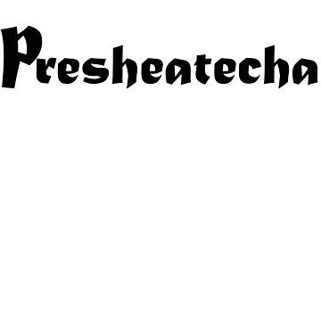 Presheatecha T shirt by kimoufaster