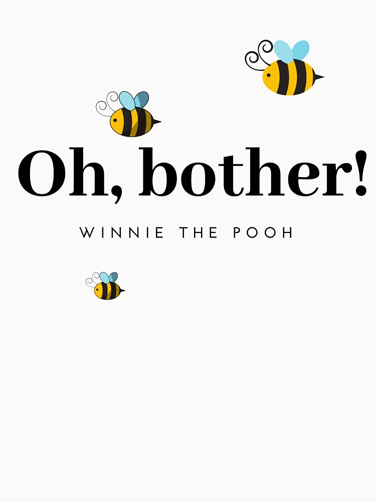 Oh Bother Winnie the Pooh Quote by litwordsinc