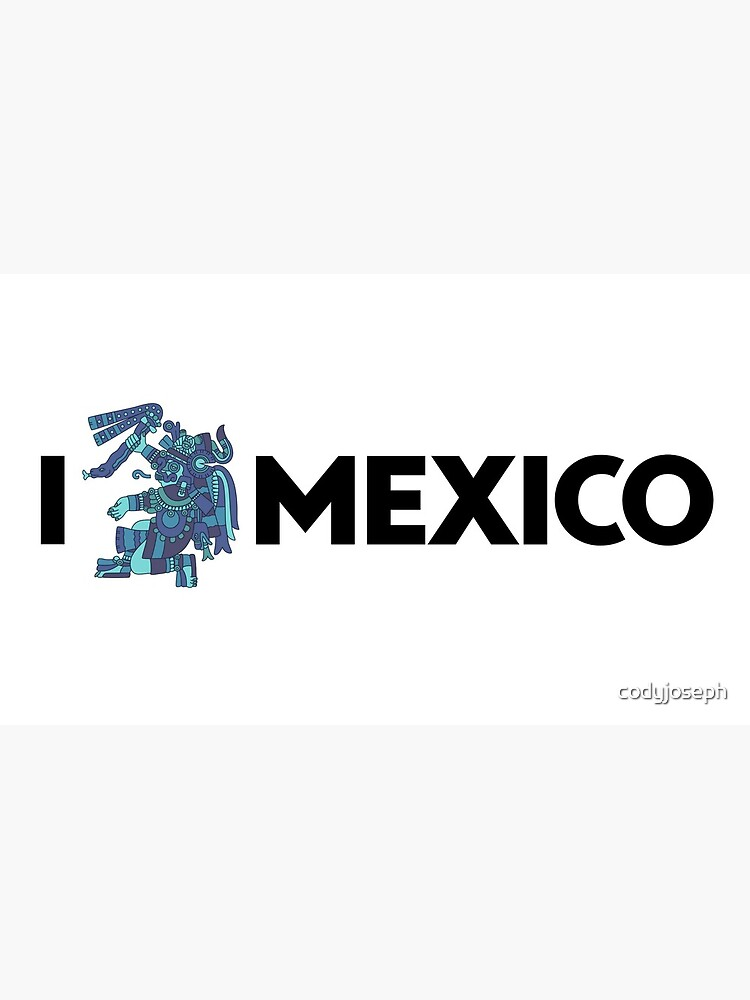 I Love Mexico - Tlaloc by codyjoseph