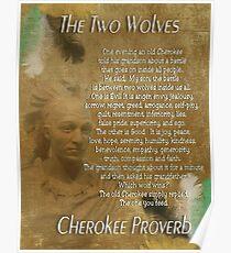 Die zwei Wölfe, Cherokee-Sprichwort Poster