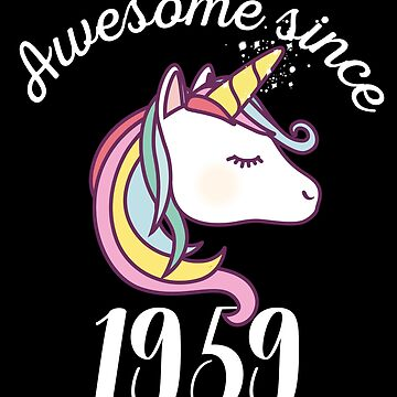 Awesome Since 1959 Funny Unicorn Birthday by with-care