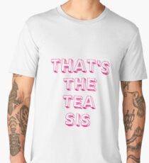 THAT'S THE TEA SIS (pink) Men's Premium T-Shirt