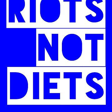 Riots not diets  by Scoopivich