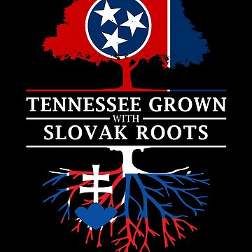 Tennessee Grown with Slovak Roots Slovakia Design by ockshirts
