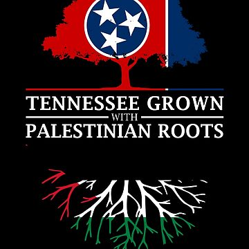 Tennessee Grown with Palestinian Roots Palestine Design by ockshirts