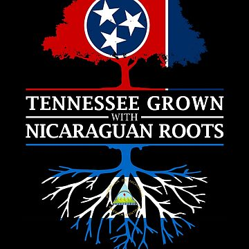 Tennessee Grown with Nicaraguan Roots Nicaragua Design by ockshirts