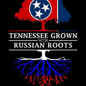 Tennessee Grown with Russian Roots Russia Design by ockshirts