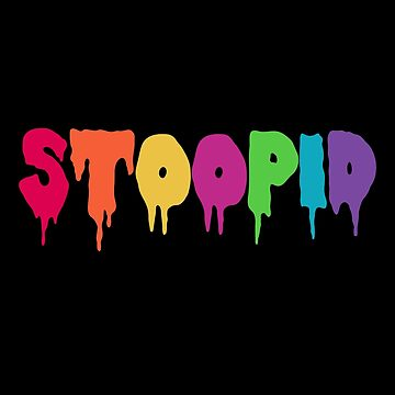 Stoopid Meme Drip Drippy Drippin Urban by CreatedProto