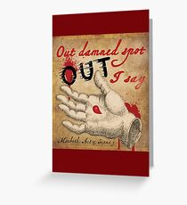 Out damned spot as spoken by Lady Macbeth - Shakespeare Greeting Card