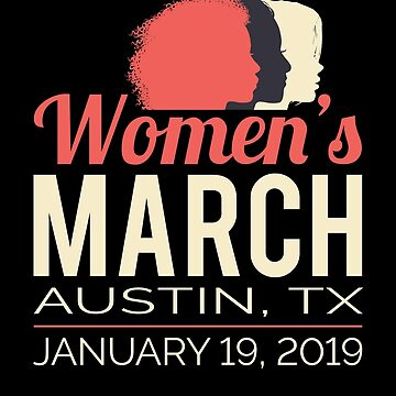 Women's March 2019 Austin Texas by oddduckshirts