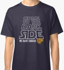 COME TO THE DARK SIDE... We have cookies!!! Classic T-Shirt