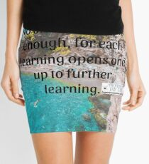 No one ever learns enough Mini Skirt