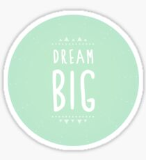 Dream big Sticker