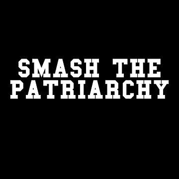 Smash The Patriarchy Feminism Feminist Women by fromherotozero