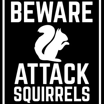 BEWARE ATTACK SQUIRRELS sign by jazzydevil