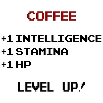 Coffee - Level Up! by Skullz23