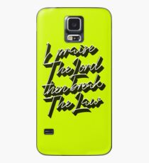 I praise the Lord, then break the law  Case/Skin for Samsung Galaxy