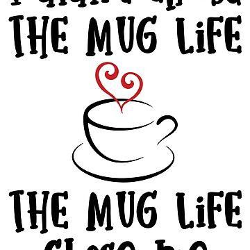 Coffee - Mug Life by Skullz23